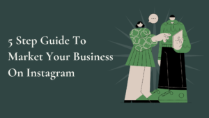 How to Market Your Business On Instagram- How To Use Instagram To Market Your Business