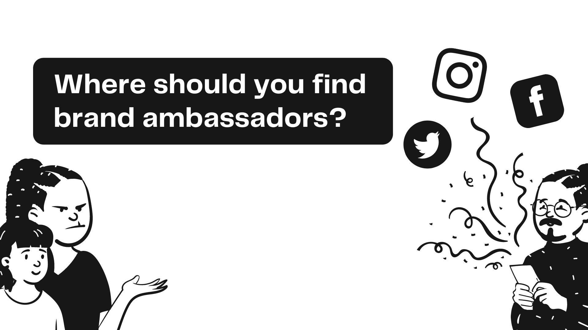 Where can you find brand ambassadors