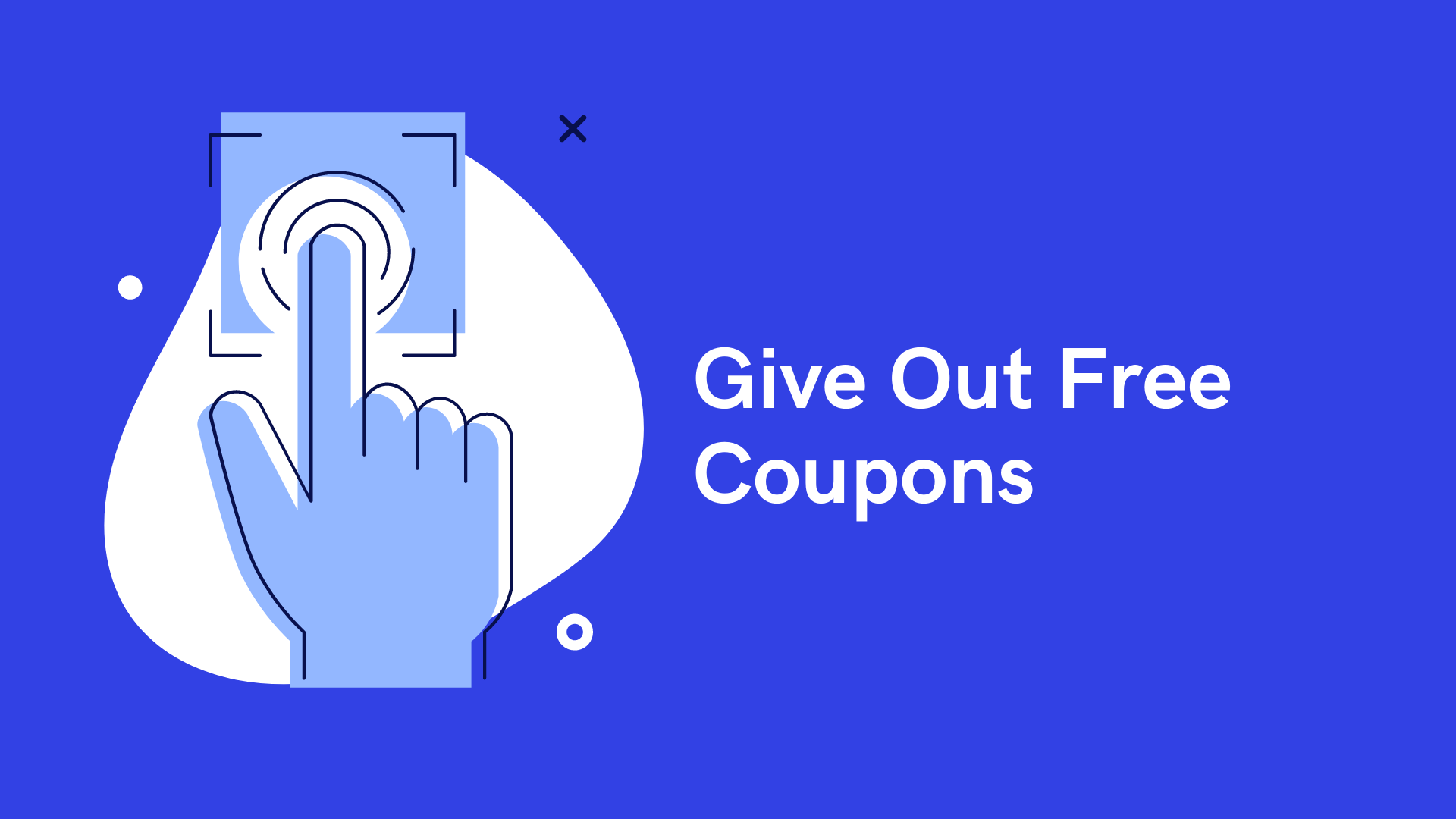 startup marketing strategy Give out free coupons