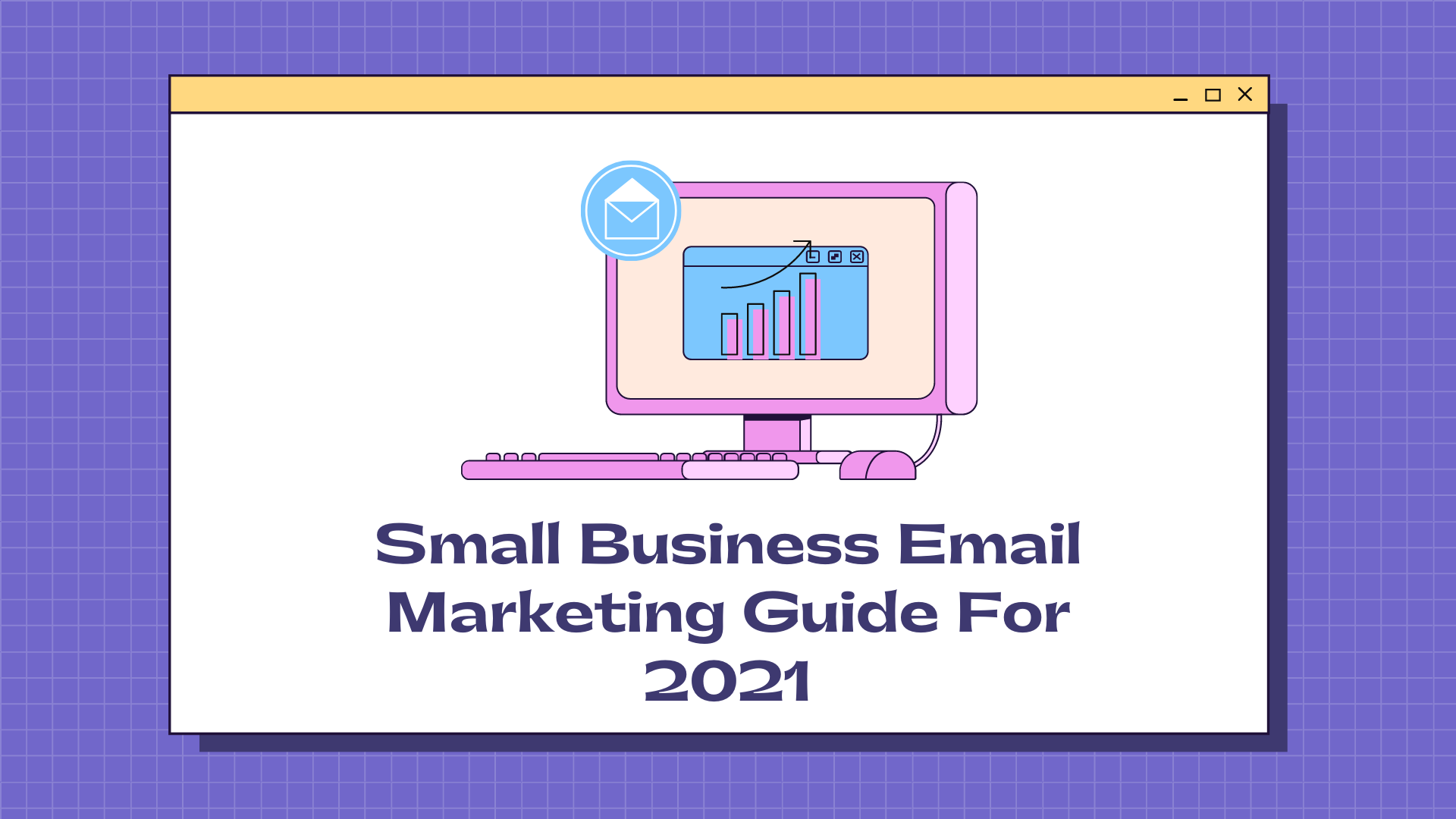 Small business email marketing guide